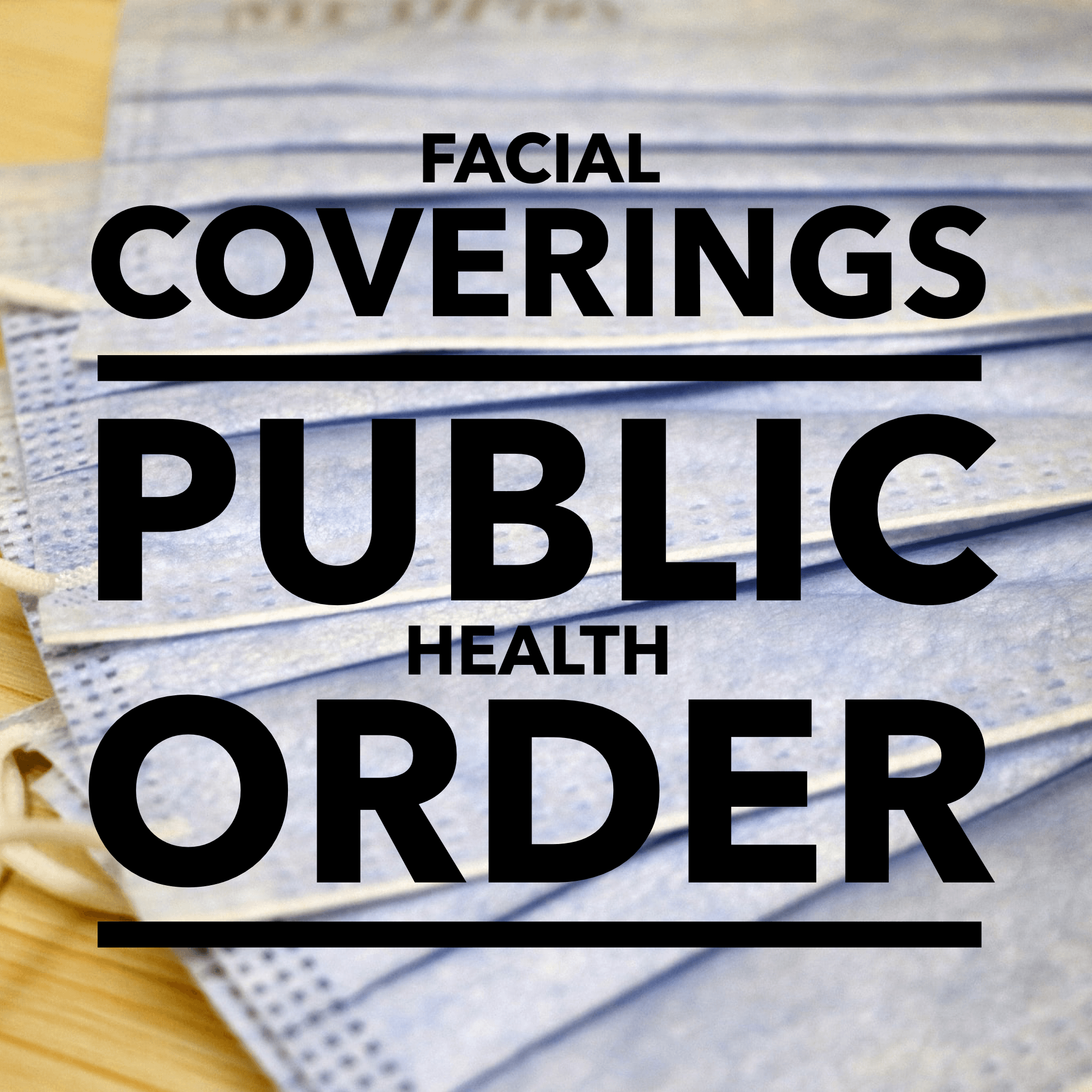 Facial Coverings Public Health Order